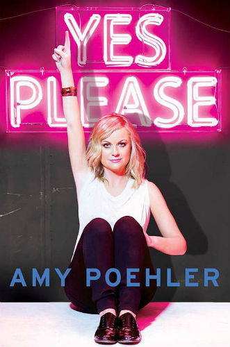 Amy Poehler book Yes, Please
